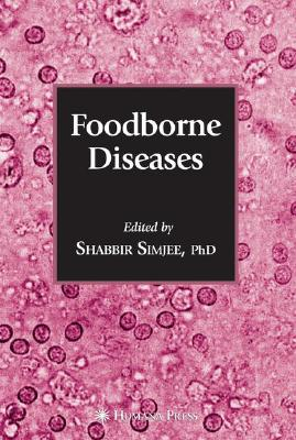 Foodborne Diseases By Simjee, Shabbir, Ph.D. (EDT)/ Poole, Toni L., Ph.D. (FRW)