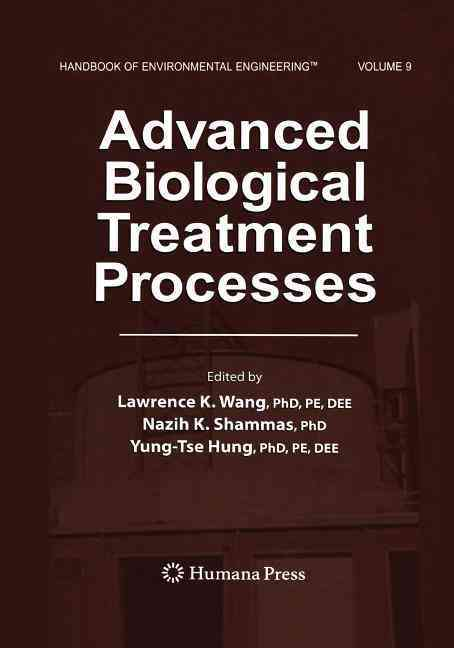 Advanced Biological Treatment Processes By Wang, Lawrence K. (EDT)/ Shammas, Nazih K. (EDT)/ Hung, Yung-Tse (EDT)